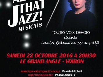 All That Jazz! Musicals & Toutes Voix Dehors chante D. Balavoine 30 ans déjà