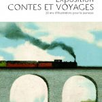 """Exposition """"Contes et voyages, 20 ans d'illustration pour la jeunesse"""""""
