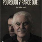"""Spectacle Serge Papagalli """"Pourquoi ? Parce que !"""""""